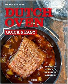 Dutch Oven quick & easy von Marco Ringpfeil